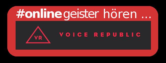 Onlinegeister hören und abonnieren über ... VoiceRepublic!