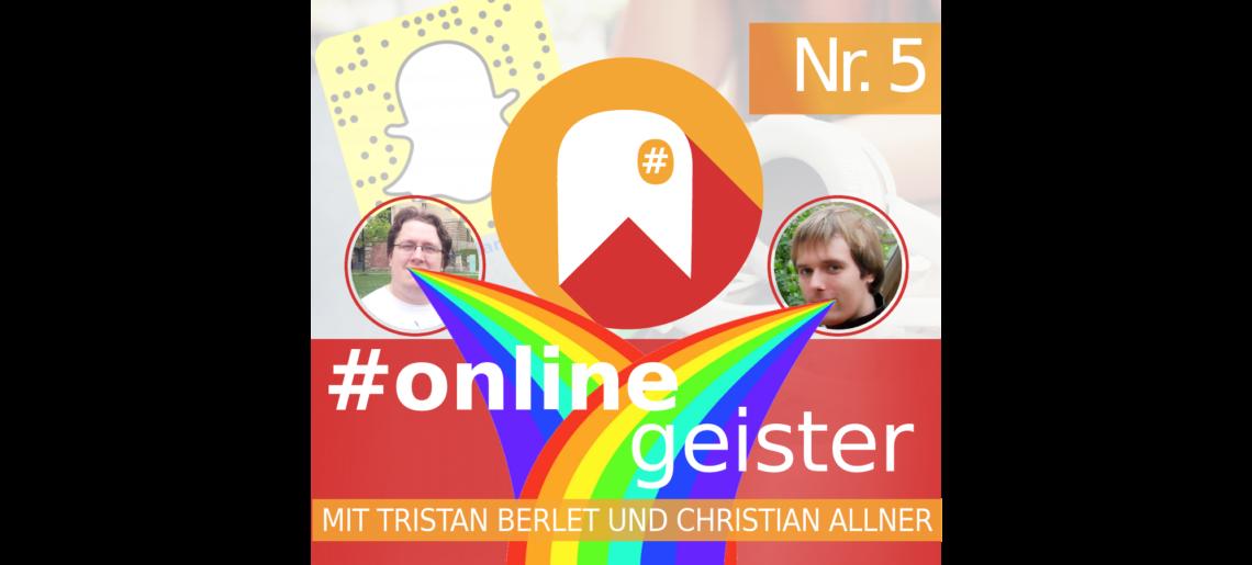 Snapchat — #Onlinegeister Nr. 5 (Messenger-Podcast)