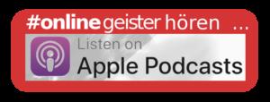 Onlinegeister hören und abonnieren über … Apple Podcasts!
